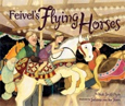 Feivel's Flying Horses book cover