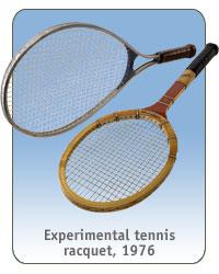 Experimental tennis racquet, 1976.